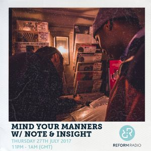 Mind Your Manners w/ Note & Insight 27th July 2017