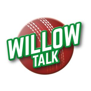 Willow Talk Catch Up Podcast - Tuesday 13th December