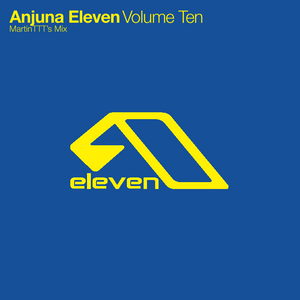 Anjuna Eleven Volume Ten - MartinTTT's Mix