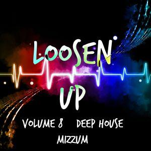 Loosen Up Volume 8