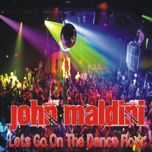 John Maldini - Lets go on the dance floor