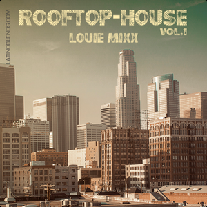 Rooftop House Vol. 1 (Latino Blends) Deep House, House Tech, Disco, Indie Dance, Nu Disco
