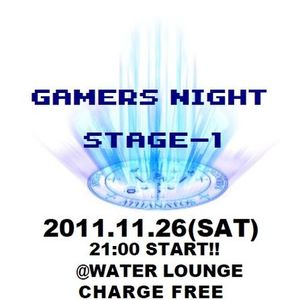 2011.11.26 Gamer's NIGHT 1st STAGEでかけた曲など