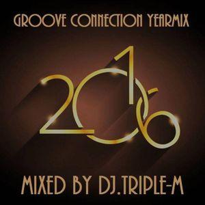DJ Triple-M The Groove Connection Yearmix 2016