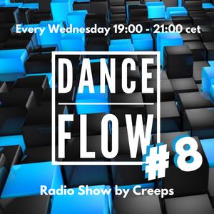 Danceflow Radio Show #8 by Creeps