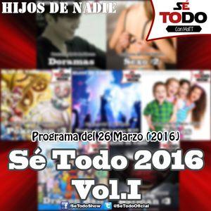 Sé Todo con MaTT #123 - 2016/03/26 - Lo Mejor De Sé Todo 2016, Vol.I