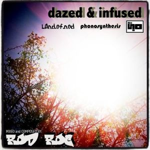 Rod Roc - Dazed and Infused