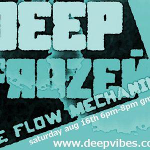 FLOW MECHANIK - 'DEEP FROZEN' (Live On Deep Vibes Radio) Aug 16 2014