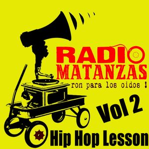 Radio Matanzas ! - Radio Matanzas Vol2 - Hip Hop Lesson