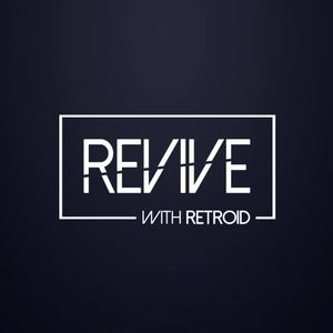 Revive 074 With Retroid And Omech (15-07-2015)