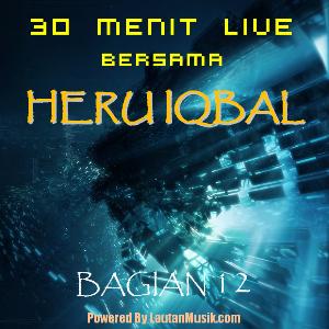 30 Menit Live Bersama Heru Iqbal - Bagian 12