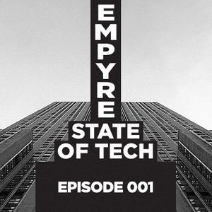 EMPYRE STATE OF TECH - EPISODE 001