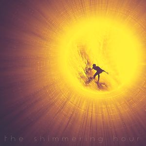 The Shimmering Hour