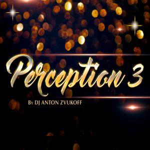 Dj Anton Zvukoff - Perception 3.0