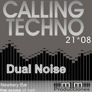 DUALNOISE @ CALLING TECHNO! (21/08/11)