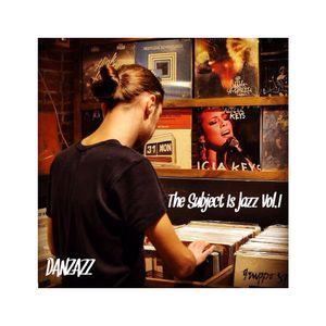 Danzazz - The Subject Is Jazz Vol.I