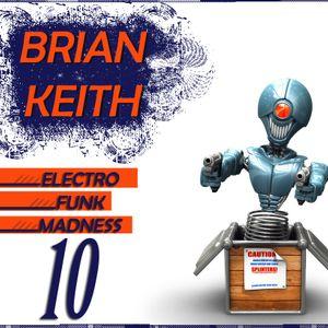 Brian Keith-Electro Funk Madness 10