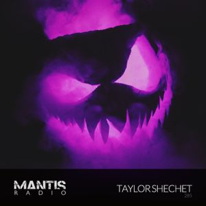 Mantis Radio 285 + Taylor Shechet
