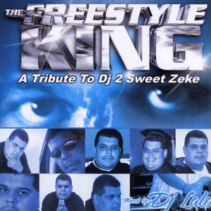 The Freestyle King-Tribute to Dj 2 Sweet Zeke