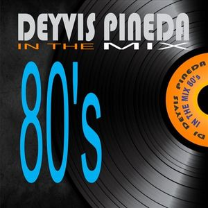 IN THE MIX 80'S BY DEYVIS PINEDA