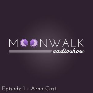 MOONWALK Radioshow : Episode 1 with Arno Cost !