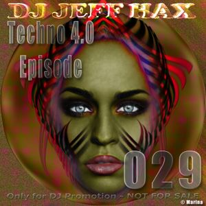 DJ Jeff Hax Presents Techno 4.0 - Epsiode 029