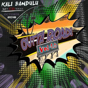 KALI BANDULU - Outta Road Vol. 10 Mix CDs (October 2018)