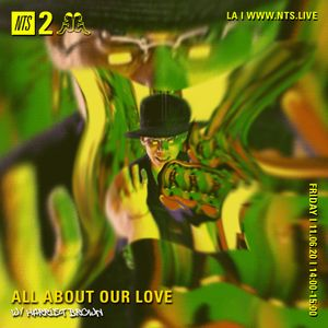 All About Our Love w/ Harriet Brown: 130 R&B Bangers - 6th November 2020