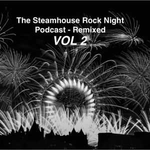 Steamhouse Rock Night Remixed Volume 2