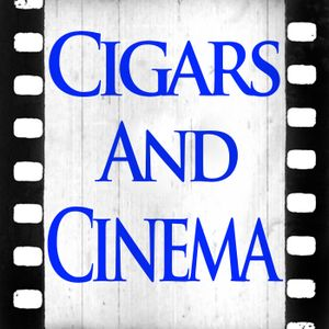 Cigars and movies you hate