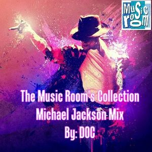 The Music Room's Collection - Michael Jackson Mix By: DOC 09.15.12