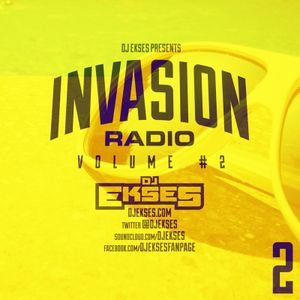 DJ Ekses Presents: Invasion Radio Vol. 2