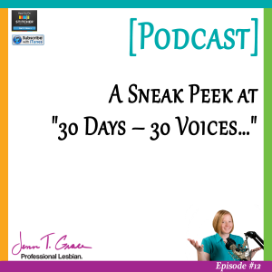 """#012: A Sneak Peek at """"30 Days - 30 Voices - Stories from America's LGBT Business Leaders"""""""