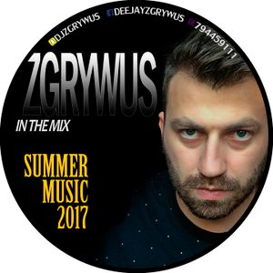 ZGRYWUS in the mix SUMMER2017 [CD]