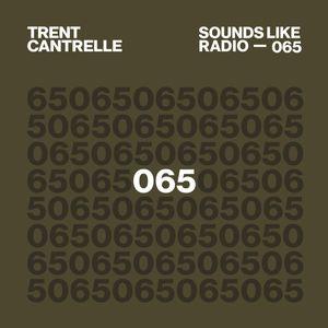 Trent Cantrelle - Sounds Like Radio SLR065