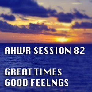 AHWR 81: GREAT TIMES GOOD FEELINGS