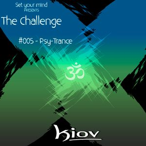 THE CHALLENGE - #005 - Psy Trance by Kiov