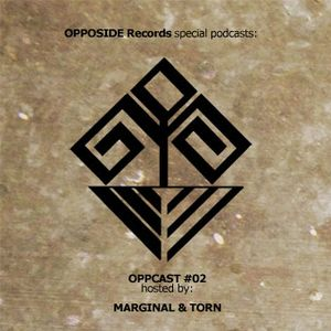 Marginal & Torn - OPPCAST #02 by OPPOSIDE RECORDS