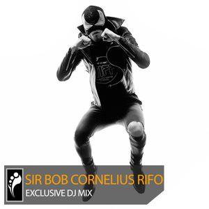Sir Bob Cornelius Rifo — Exclusive Mix
