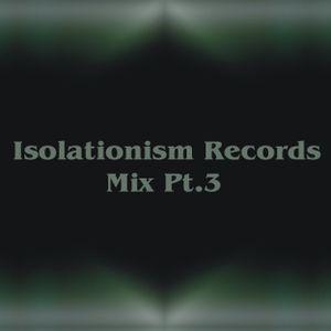 Isolationism Records Mix Pt.3