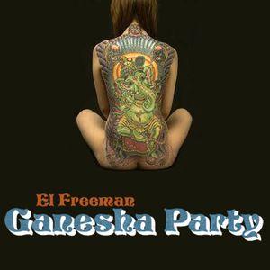 El Freeman - Ganesha Party