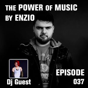 Enzio - The Power of Music Episode: 037 Dj Guest Zaphy