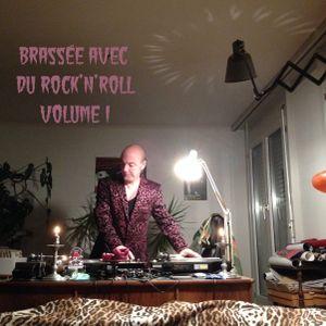Brassée avec du Rock'n'Roll Vol. I