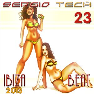 SERGIO TECH - Ibiza Beat - Week 23 (2013) Tech House