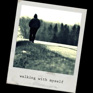 Walking with myself