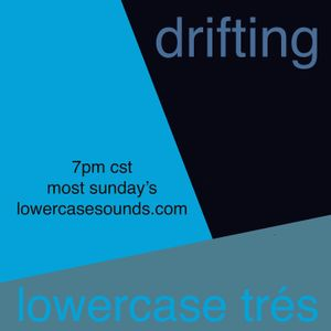 lowercase tres - drifting 6 year anniversary recorded live on lowercasesounds.com(01.12.20)
