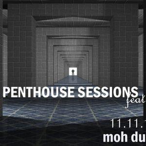 Penthouse Sessions (Vol 1) 11.11.11 feat Moh Ducis