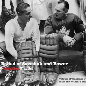 The Ballad of Sawchuk and Bower, Canada Turns 150, Part 2