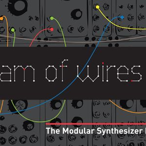 """I dream of wires"" - a 4 hour documentary about Modular Synths"