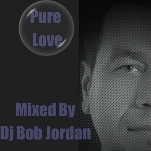 Pure Love ( Mixed Dj Bob Jordan )